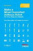 Cover-Bild zu Karvinen, Tero: Make a Mind-Controlled Arduino Robot (eBook)