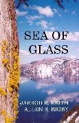 Cover-Bild zu Rigby, Jarrod R. Keith and Allen R.: Sea of Glass (eBook)