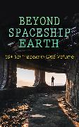 Cover-Bild zu Wallace, Edgar: BEYOND SPACESHIP EARTH: 50+ Sci-Fi Books in One Volume (eBook)