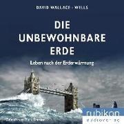 Cover-Bild zu Wallace-Wells, David: Die unbewohnbare Erde: Leben nach der Erderwärmung