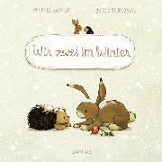 Cover-Bild zu Engler, Michael: Wir zwei im Winter (Pappbilderbuch)