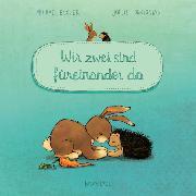 Cover-Bild zu Engler, Michael: Wir zwei sind füreinander da (Pappbilderbuch)