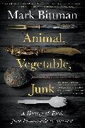 Cover-Bild zu Bittman, Mark: Animal, Vegetable, Junk