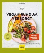 Cover-Bild zu Vegan rundum versorgt von Merz, Lena