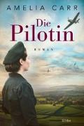 Cover-Bild zu Carr, Amelia: Die Pilotin