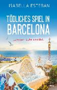 Cover-Bild zu Esteban, Isabella: Tödliches Spiel in Barcelona