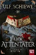 Cover-Bild zu Schiewe, Ulf: Der Attentäter (eBook)