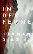 Cover-Bild zu Diaz, Hernan: In der Ferne
