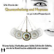 Cover-Bild zu Die Praxis der Quantenheilung und Hypnose im genialen Doppelpack (Audio Download) von Bartle, Jeffrey Jey