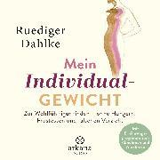 Cover-Bild zu Mein Individualgewicht (Audio Download) von Dahlke, Ruediger