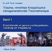 Cover-Bild zu Einzelfallstudie zur generationsübergreifenden Vererbung von Kriegstrauma (Audio Download) von Hündgen, Dr. phil. Ilona