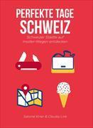 Cover-Bild zu Perfekte Tage Schweiz von Kiner, Salomé