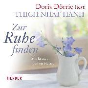 Cover-Bild zu Hanh, Thich Nhat: Zur Ruhe finden (Audio Download)