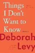 Cover-Bild zu Levy, Deborah: Things I Don't Want to Know: On Writing