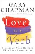 Cover-Bild zu Chapman, Gary: Love is a Verb (eBook)