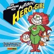 Cover-Bild zu Die Abenteuer von Autistic Hero-Girl von Schreiter, Daniela