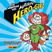 Cover-Bild zu Die Abenteuer von Autistic-Hero-Girl (eBook) von Schreiter, Daniela