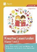 Cover-Bild zu Kreative Lesestunden Klasse 1 und 2 von Moers, Edelgard