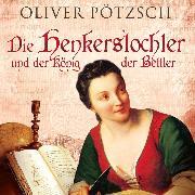 Cover-Bild zu Die Henkerstochter und der König der Bettler (Audio Download) von Pötzsch, Oliver