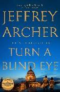 Cover-Bild zu Archer, Jeffrey: Turn a Blind Eye