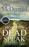 Cover-Bild zu McDermid, Val: How the Dead Speak (eBook)