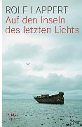 Cover-Bild zu Lappert, Rolf: Auf den Inseln des letzten Lichts (eBook)