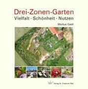 Cover-Bild zu Gastl, Markus: Drei-Zonen-Garten