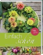 Cover-Bild zu Einfach schön - Deko-Ideen aus der Natur - Teil 2 von Lienen, Gerda von
