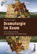 Cover-Bild zu Wagner, Marietheres: Dramaturgie im Raum