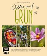 Cover-Bild zu Alles auf Grün - Das Handbuch für nachhaltiges Gärtnern und klimafreundliche Gartengestaltung von Hucht, Deborah