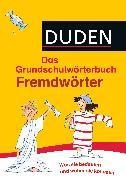 Cover-Bild zu Duden Grundschulwörterbuch - Fremdwörter (eBook) von Raether, Annette