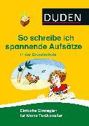 Cover-Bild zu So schreibe ich spannende Aufsätze in der Grundschule (eBook) von Holzwarth-Raether, Ulrike
