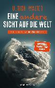 Cover-Bild zu Eine andere Sicht auf die Welt! (eBook) von Walter, Ulrich