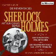 Cover-Bild zu Doyle, Arthur Conan: Die Memoiren des Sherlock Holmes: Der griechische Dolmetscher, Der Flottenvertrag & Das letzte Problem (Audio Download)