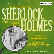 Cover-Bild zu Doyle, Arthur Conan: Die Abenteuer des Sherlock Holmes: Die fünf Orangenkerne & Der Mann mit der entstellten Lippe (Audio Download)
