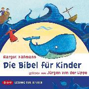 Cover-Bild zu Käßmann, Margot: Die Bibel für Kinder (Audio Download)