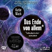 Cover-Bild zu Das Ende von Allem* (Audio Download) von Mack, Katie