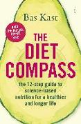 Cover-Bild zu The Diet Compass: The 12-Step Guide to Science-Based Nutrition for a Healthier and Longer Life von Kast, Bas