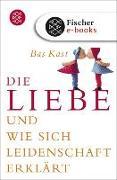 Cover-Bild zu Die Liebe (eBook) von Kast, Bas