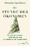Cover-Bild zu Die Stunde der Ökonomen von Appelbaum, Binyamin