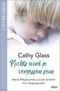 Cover-Bild zu Nichts wird je vergessen sein (eBook) von Glass, Cathy