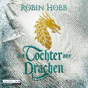 Cover-Bild zu Die Tochter des Drachen (Audio Download) von Hobb, Robin