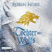 Cover-Bild zu Die Tochter des Wolfs (Audio Download) von Hobb, Robin