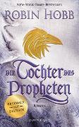 Cover-Bild zu Die Tochter des Propheten von Hobb, Robin