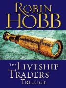 Cover-Bild zu The Liveship Traders Trilogy 3-Book Bundle (eBook) von Hobb, Robin