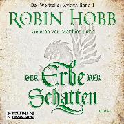 Cover-Bild zu Der Erbe der Schatten - Die Chronik der Weitseher 3 (Ungekürzt) (Audio Download) von Hobb, Robin