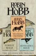Cover-Bild zu Complete Soldier Son Trilogy: Shaman's Crossing, Forest Mage, Renegade's Magic (eBook) von Hobb, Robin