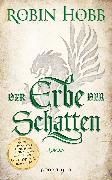 Cover-Bild zu Der Erbe der Schatten (eBook) von Hobb, Robin