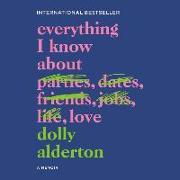 Cover-Bild zu Everything I Know about Love: A Memoir von Alderton, Dolly (Gelesen)