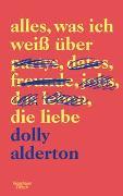 Cover-Bild zu Alles, was ich weiß über die Liebe von Alderton, Dolly